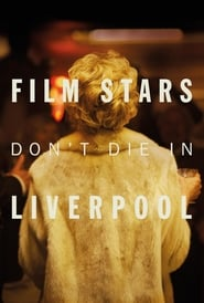Film stars don't die in Liverpool streaming vf