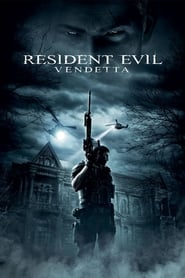 Watch and Download Movie Resident Evil: Vendetta (2017)