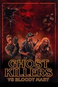 Ghost Killers vs. Bloody Mary streaming vf