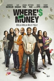 Where's The Money ? Poster