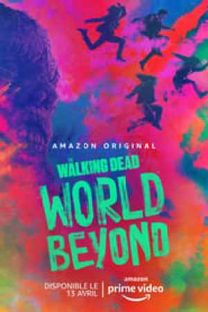 The Walking Dead : World Beyond streaming vf