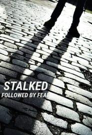 Stalked: Followed By Fear (2021)
