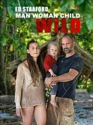 Ed Stafford: Man Woman Child Wild (2019)