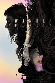 Wander Darkly streaming vf