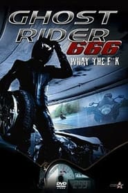 Ghost Rider 666 What The F**k (2011)