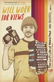 Will Work for Views: The Lo-Fi Life of Weird Paul (2017)