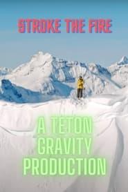 Teton Gravity: Stoke the Fire (2021)