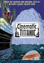 Cinematic Titanic (2007)