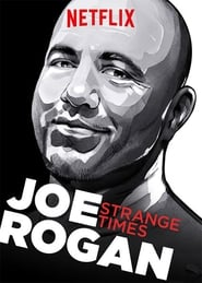 Joe Rogan: Strange Times streaming vf