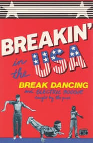 image for movie Breakin' in the USA:  Break Dancing and Electric Boogie Taught by the Pros (1984)