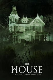 The House: A Hulu Halloween Anthology (2017)