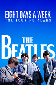The Beatles: Eight Days a Week streaming vf