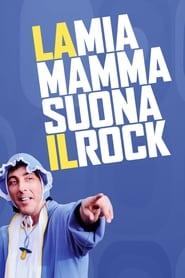 La mia mamma suona il rock (2013)