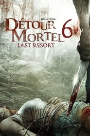 Détour mortel 6 : Last Resort streaming vf