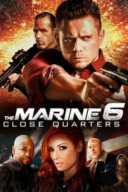 The Marine 6: Close Quarters streaming vf