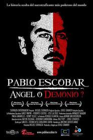 Pablo Escobar: Angel or Demon? (2008)