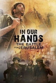 Image for movie In Our Hands: The Battle for Jerusalem (2017)