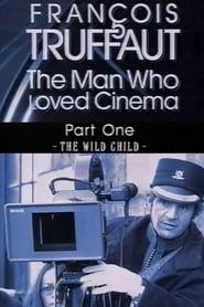 François Truffaut: The Man Who Loved Cinema - The Wild Child (1996)