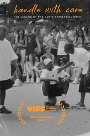 Handle With Care: The Legend of the Notic Streetball Crew (2021)