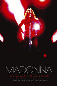 Madonna: I'm Going to Tell You a Secret streaming vf