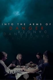 Into the Arms of Danger streaming vf