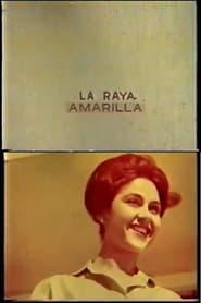 La Raya Amarilla (1962)