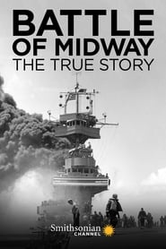 Battle of Midway: The True Story streaming vf