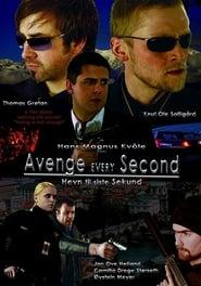 Avenge Every Second (2007)