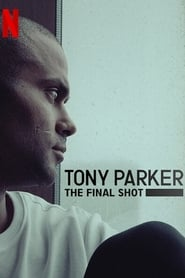 Tony Parker: The Final Shot streaming vf
