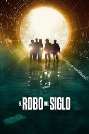 El robo del siglo streaming vf