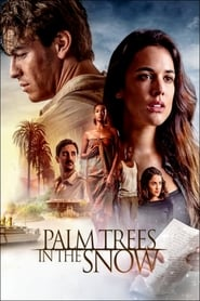 Download Full Movie Palm Trees in the Snow (2015)