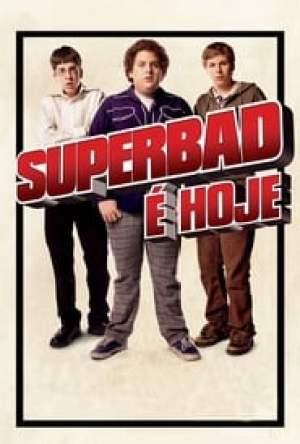 Superbad: É Hoje Dublado Online