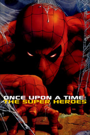 Once Upon a Time: The Super Heroes (2001)