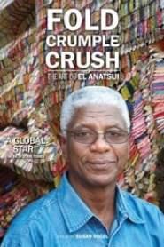 Fold Crumple Crush: The Art of El Anatsui (2010)
