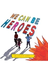 We Can Be Heroes (2017)