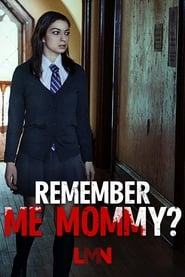 Remember Me, Mommy? streaming vf