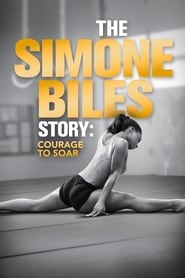 The Simone Biles Story: Courage to Soar streaming vf