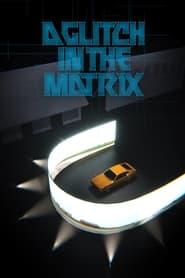 A Glitch in the Matrix (2021)