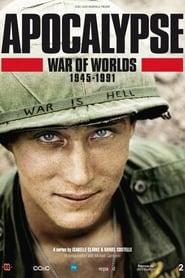 Apocalypse: War of Worlds 1945-1991 (2019)