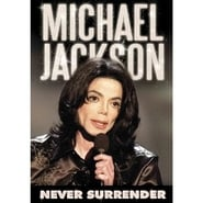 Michael Jackson: Never Surrender (2009)