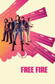 Watch Full Movie Free Fire (2017)
