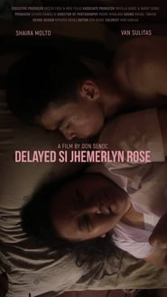 Jhemerlyn Rose is Delayed Poster