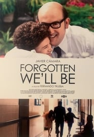 Forgotten We'll Be (2020)