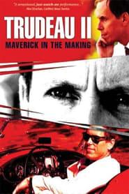 Trudeau II: Maverick in the Making (2005)