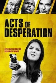Acts of Desperation streaming vf