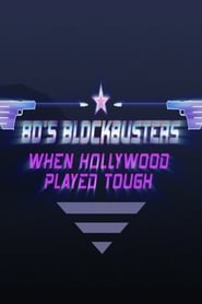 image for movie 80's Blockbusters: When Hollywood Played Tough (2017)