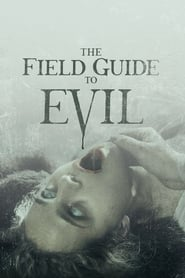 The Field Guide to Evil streaming vf