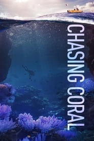 Download and Watch Movie Chasing Coral (2017)