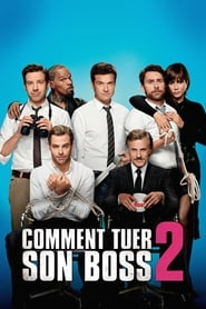 Comment tuer son boss 2 streaming vf