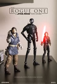 The Rogue One: A Star Wars Toy Story (2016)